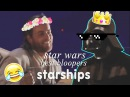 » starships star wars best bloopers/humor