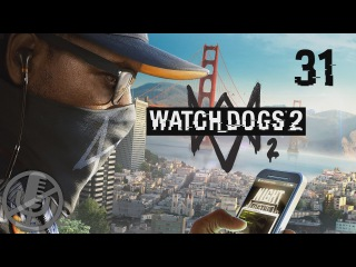 Watch Dogs 2 Прохождение На Русском На ПК Без Комментариев Часть 31 — Восстание машин