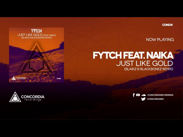 Fytch feat. Naika - Just Like Gold (Blaikz BlackBonez Remix)