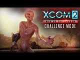 XCOM 2: War of the Chosen – Challenge Mode