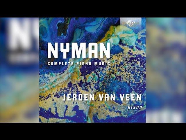 Nyman: Complete Piano Music (Full Album) played by Jeroen van Veen