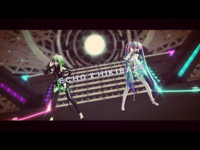 ECHO x Hibikase - [MMD]