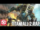 TITANFALL 2 RAP by JT Machinima feat. Teamheadkick -