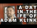 A Day in the Life of Adam Klink
