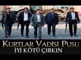 Kurtlar Vadisi Pusu İyi Kötü Çirkin / Sahnesi Bölüm90HD