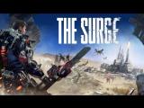 Прохождение The Surge *1.5* (запись стрима)
