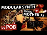 Modular Synth + Mother 32 Live Performance Space Trip by POB (@obrienmedia)