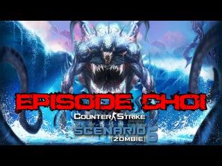 CSO - Episode Choi (ZOMBIE SCENARIO SEASON 6)