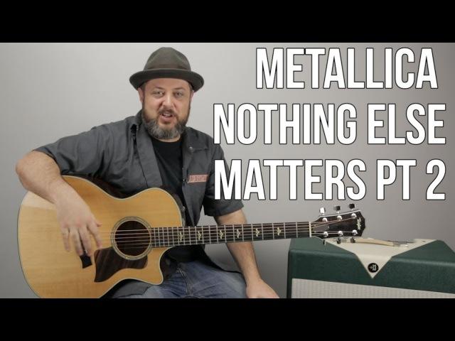 Metallica Nothing Else Matters Guitar Lesson pt 2