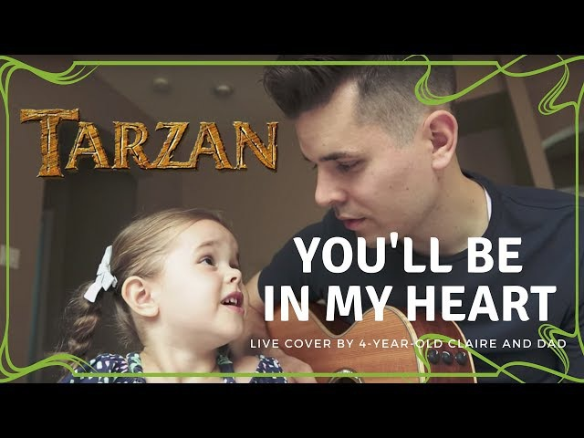 YOU'LL BE IN MY HEART FROM DISNEY'S TARZAN LIVE COVER BY 4 YEAR OLD CLAIRE RYANN AND DAD