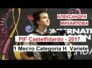 PIF-2017 Castelfidardo Александра МИХАЙЛОВА - 1место Categoria H Variete