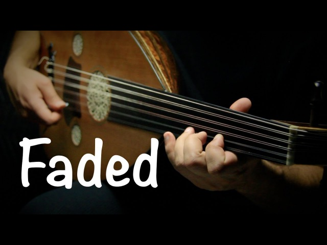 Faded Alan Walker Oud cover by Ahmed Alshaiba