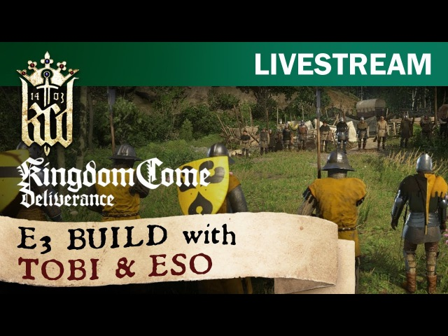 Kingdom Come: Deliverance - E3 build with Tobi and ESO