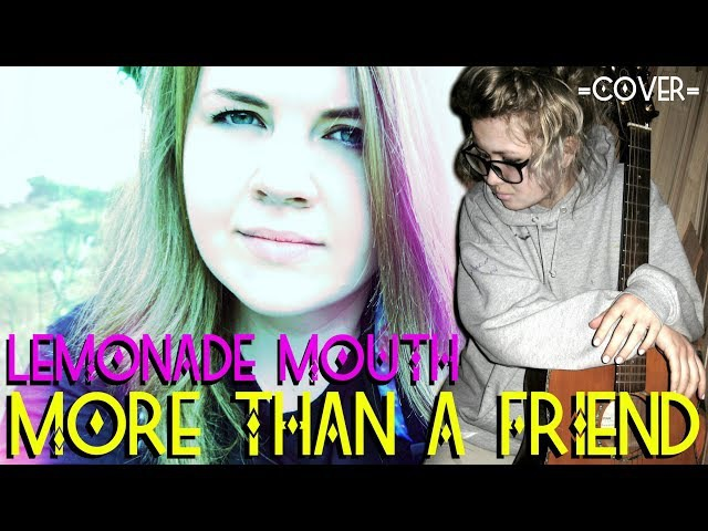 LEMONADE MOUTH - MORE THAN A FRIEND || COVER Lesya White