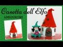 Casa dell'Elfo AMIGURUMI Crochet Elf's House English sub