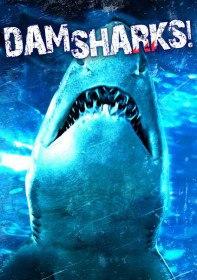 Акульи плотины / Dam Sharks (2016)
