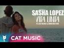 Sasha Lopez - Vida Linda ft Ale Blake Angelika Vee (Official Video)