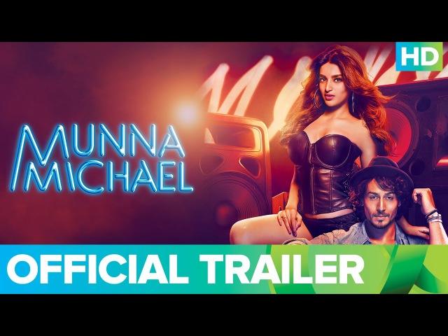 Munna Michael Official Trailer 2017 | Tiger Shroff, Nawazuddin Siddiqui Nidhhi Agerwal