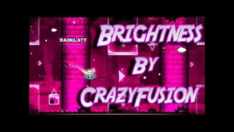 | Geometry Dash 2.1 - Brightness By CrazyFusion | BIG Master