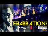 Felabration 2015 - Fela Kuti's Tribute Show (England London)