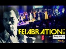 Felabration 2015 - Fela Kuti's Tribute Show (England / London) ✔