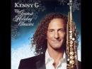 KENNY G 回 The Greatest Holiday Classics full album