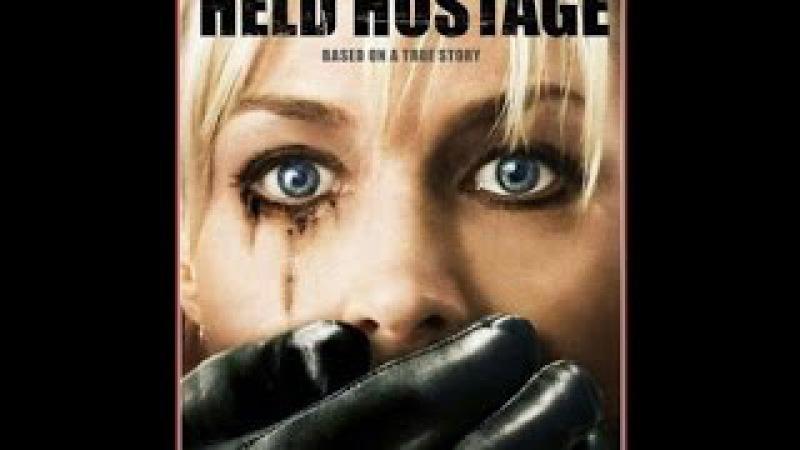 В заложниках / Заложница / Held Hostage (2009)