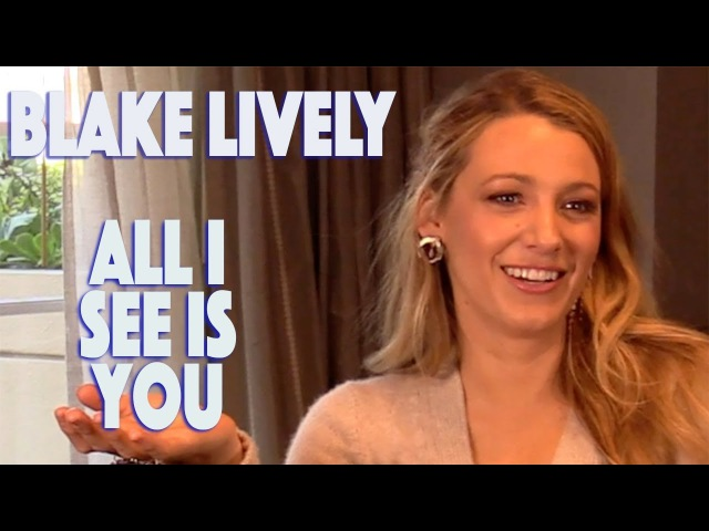 DP/30-: All I See Is You, Blake Lively