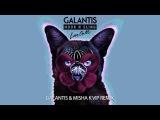 Galantis &amp Hook N Sling - Love On Me (Galantis &amp Misha K VIP Remix)