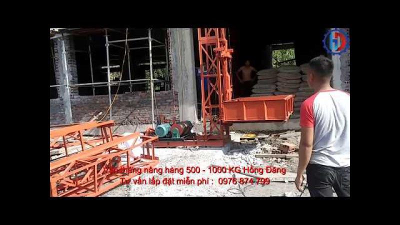 Tư vấn lắp đặt vận thăng nâng hàng 500 - 1000KG toàn quốc 0976874799