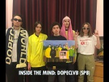 INSIDE THE MIND: DOPECLVB (SPB)