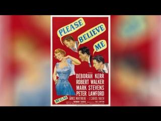 Пожалуйста, верь мне (1950)   Please Believe Me