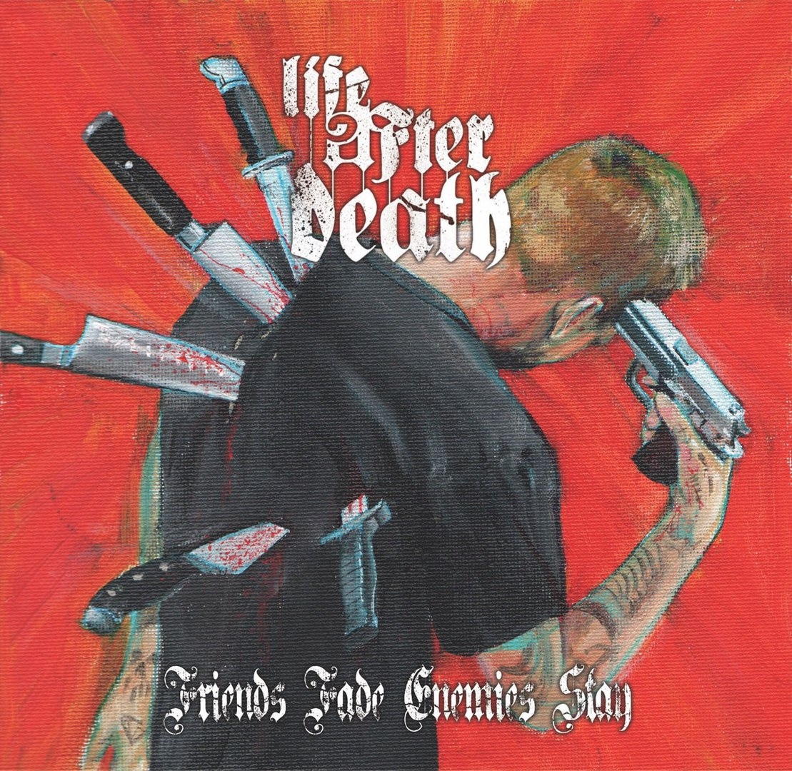 Life After Death - Friends Fade Enemies Stay [EP] (2017)