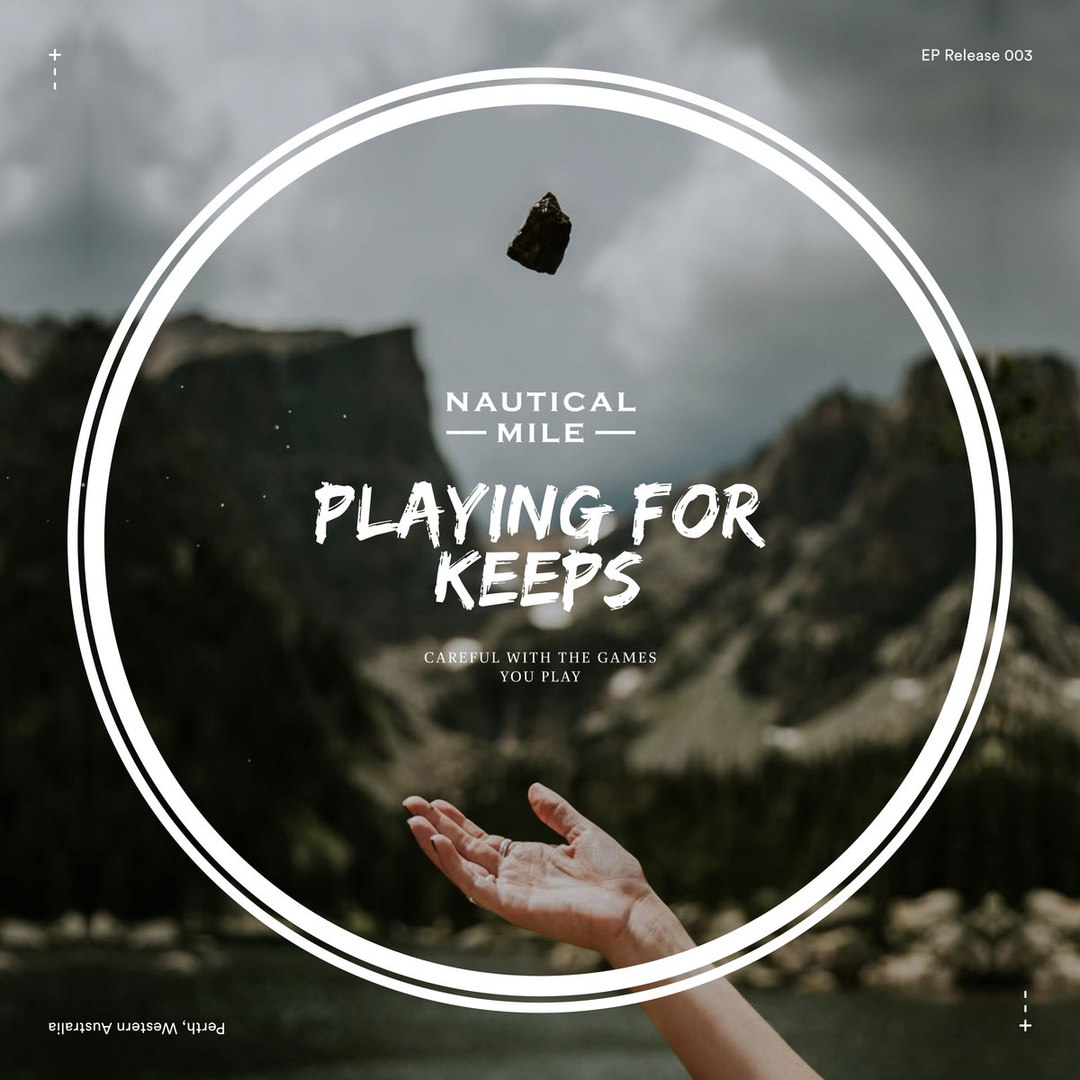 Nautical Mile - Playing For Keeps [EP] (2017)