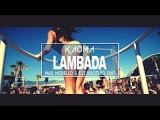 Kaoma - Lambada (Mad Morello  Igi Bootleg 2017)