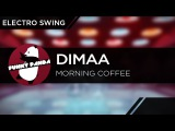 ElectroSWING Dimaa - Morning Coffee