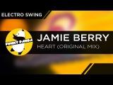 ElectroSwing Jamie Berry - Heart