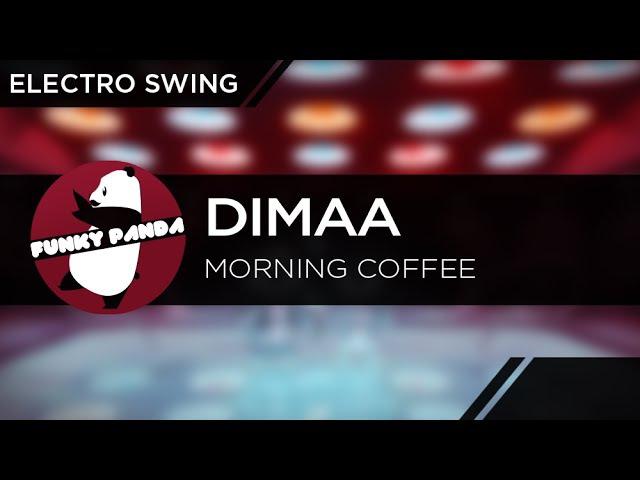 ElectroSWING    Dimaa - Morning Coffee