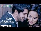 ISHQ MUBARAK Video Song   Tum Bin 2  Arijit Singh  Neha Sharma, Aditya Seal &amp Aashim Gulati