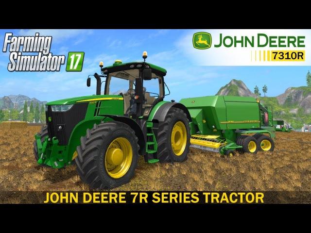 Farming Simulator 17 JOHN DEERE 7R SERIES TRACTOR