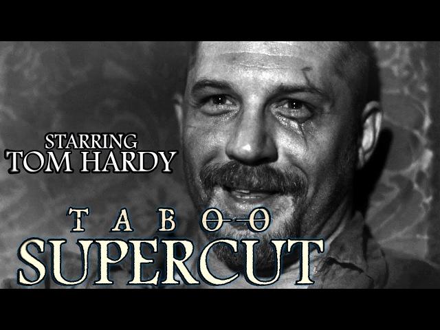 Tom Hardy Supercut - Taboo (mmm mmm mmm mmm)