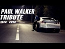 Fast Furious - Paul Walker Tribute [1973 - 2013]