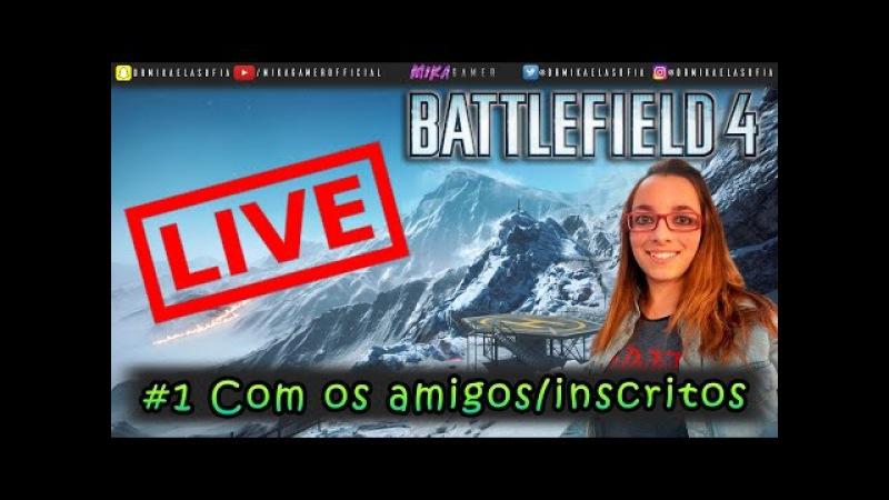 [LIVE] BATTLEFIELD 4 PC ►1 COM OS AMIGOS/INSCRITOS