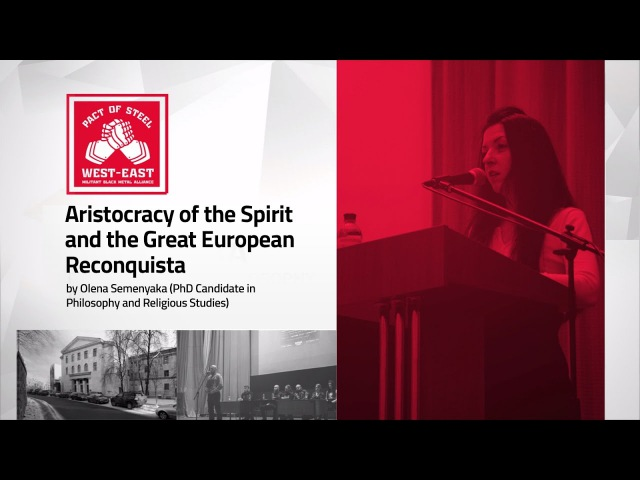 PACT OF STEEL (conference 2016) - Aristocracy of the Spirit and the Great European Reconquista