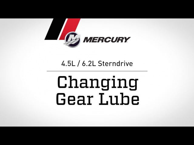 MerCruiser 4.5L / 6.2L Sterndrive - Changing Gear Lube