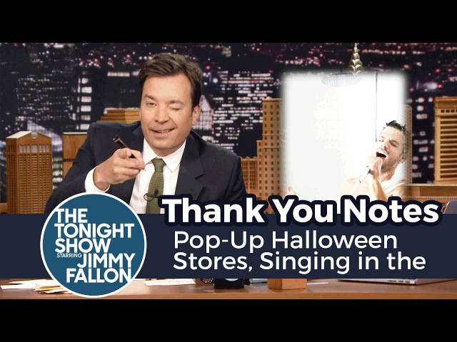 Thank You Notes Pop-Up Halloween Stores, Singing in the Shower
