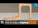 How to make a Coping Saw