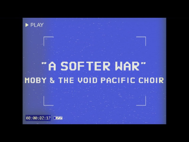 Moby The Void Pacific Choir - A Softer War (Performance Video)