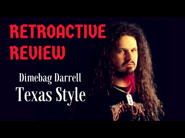 Dimebag Darrell: Texas Style - RETROACTIVE REVIEW