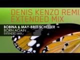 Bobina &amp May-Britt Scheffer - Born Again Dance, Electronic, Trance